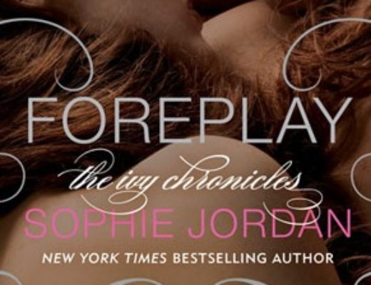 Foreplay (The Ivy Chronicles #1) by Sophie Jordan