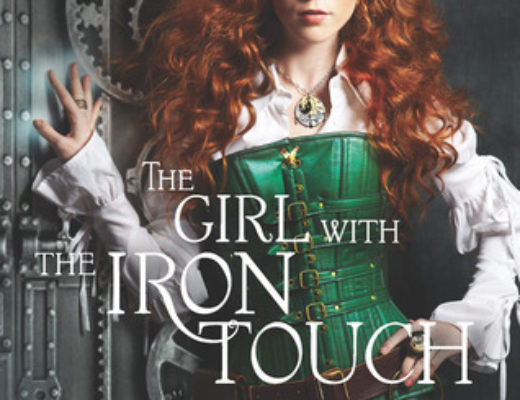 The Girl with the Iron Touch (Steampunk Chronicles #3)