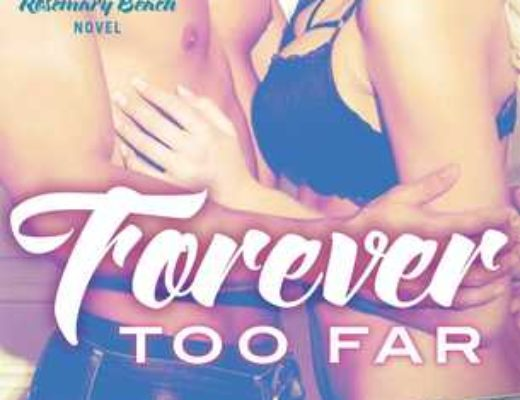 Forever Too Far  (Rosemary Beach #4) by Abbi Glines