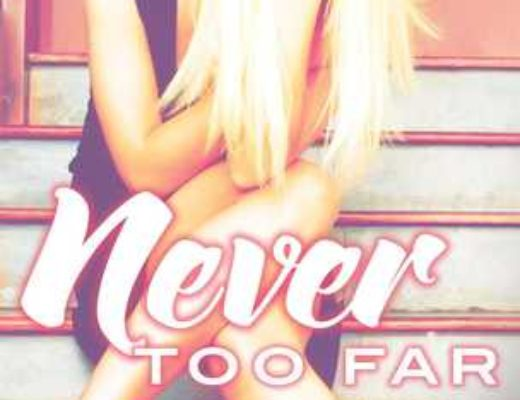 Never Too Far: A Rosemary Beach Novel (Rosemary Beach #2)