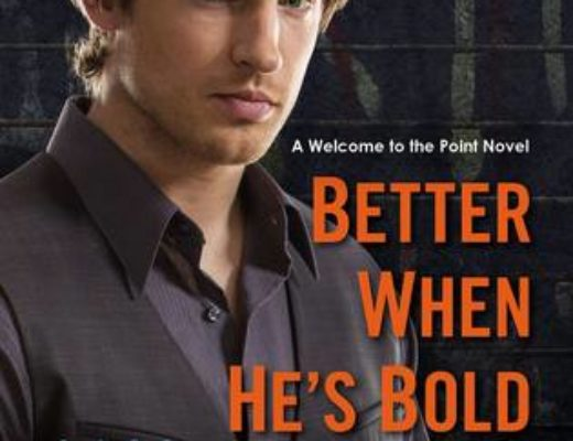 Review of Better when He's Bold  (Welcome to the Point #2) by Jay Crownover