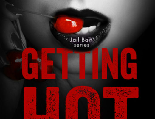 Getting Hot  (Jail Bait #3) by Mia Storm
