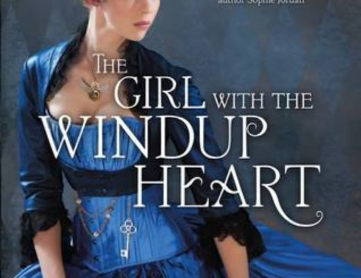 Review of The Girl with the Windup Heart  (Steampunk Chronicles #4)  by Kady Cross