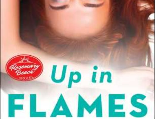 Review of Up in Flames  (Rosemary Beach #13)  by Abbi Glines