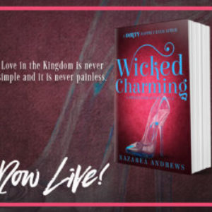 Blog Tour/ Release Week Blitz-WICKED CHARMING by Nazarea Andrews