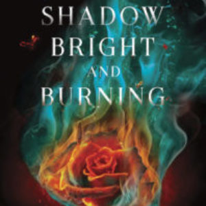 Review of A Shadow Bright and Burning (Kingdom on Fire #1)  by Jessica Cluess