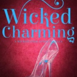 Review of Wicked Charming (Wicked Ever After #1)  by Nazarea Andrews
