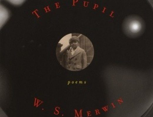 Review of The Pupil: Poems by W.S. Merwin