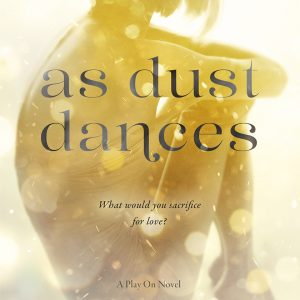 Review of As Dust Dances (Play On #2) by Samantha Young