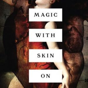 Review of Magic with Skin On by Morgan Nikola-Wren