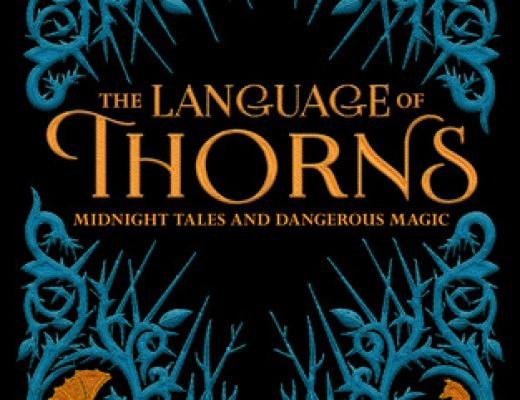Review of The Language of Thorns: Midnight Tales and Dangerous Magic (Grishaverse) by Leigh Bardugo  (Illustrations),  Sara Kipin (Illustrator)