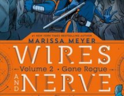 Review of Gone Rogue (Wires and Nerve #2) by Marissa Meyer,  Stephen Gilpin (Illustrations), Douglas Holgate (Illustrator)