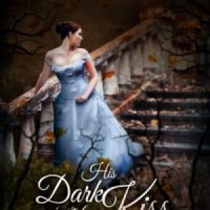 Review of His Dark Kiss (Dark Gothic #2) by Eve Silver