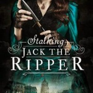Review of Stalking Jack the Ripper (Stalking Jack the Ripper #1) by Kerri Maniscalco