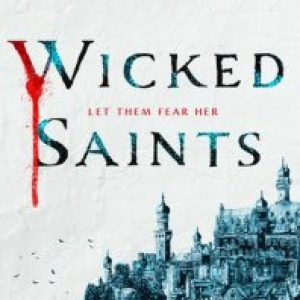 Review of Wicked Saints (Something Dark and Holy #1) by Emily A. Duncan