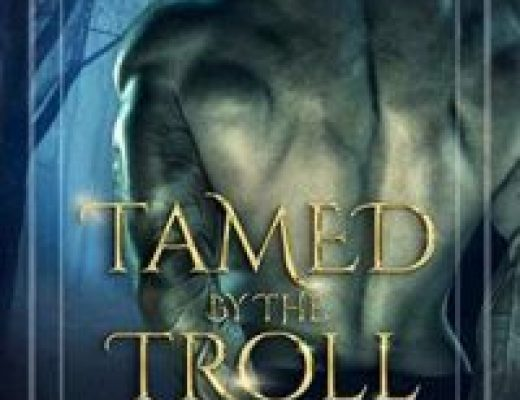Review of Tamed by the Troll (Perished Woods #1) by Tracy Lauren