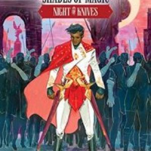 Review of Night of Knives #3 (Shades of Magic Graphic Novels #7) by V.E. Schwab, Budi Setiawan (Artist), Enrica Eren Angiolini (Colorist)