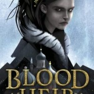 ARC Review of Blood Heir (Blood Heir Trilogy #1) by Amélie Wen Zhao
