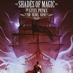 Review of The Rebel Army #3 (Shades of Magic Graphic Novels #11) by V.E. Schwab, Andrea Olimpieri (Artist), Enrica Eren Angiolini (Colorist)