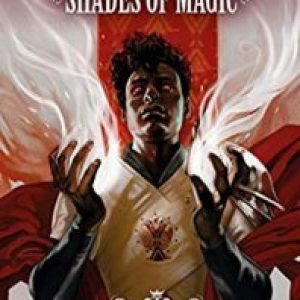 Review of The Rebel Army #1 (Shades of Magic Graphic Novels #9) by V.E. Schwab, Andrea Olimpieri (Artist), Enrica Eren Angiolini (Colorist)