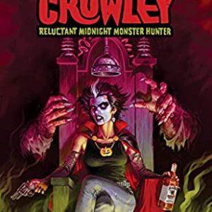 Review of Count Crowley: Reluctant Midnight Monster Hunter #1 by David Dastmalchian, Lukas Ketner (Artist), Lauren Affe (Colorist)
